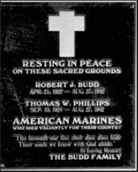 Ken had this plaque made honoring his brother, Robert, and Tommy Phillips, his assistant BAR man. It was placed in the Catholic Church near where he believes the two Marines were buried on Guadalcanal 65 years ago. Photo provided